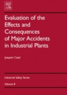 Обложка книги  - Evaluation of the Effects and Consequences of Major Accidents in Industrial Plants