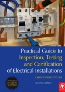 Обложка книги  - Practical Guide to Inspection, Testing and Certification of Electrical Installations