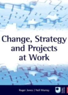 Обложка книги  - Change, Strategy and Projects at Work