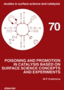 Обложка книги  - Poisoning and Promotion in Catalysis based on Surface Science Concepts and Experiments