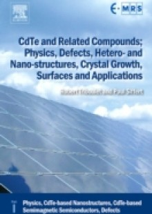 Обложка книги  - CdTe and Related Compounds; Physics, Defects, Hetero- and Nano-structures, Crystal Growth, Surfaces and Applications