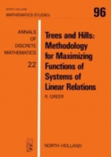 Обложка книги  - Trees and Hills: Methodology for Maximizing Functions of Systems of Linear Relations