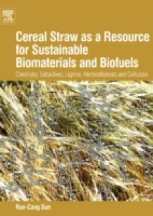 Обложка книги  - Cereal Straw as a Resource for Sustainable Biomaterials and Biofuels