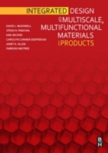 Обложка книги  - Integrated Design of Multiscale, Multifunctional Materials and Products