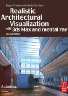 Обложка книги  - Realistic Architectural Visualization with 3ds Max and mental ray
