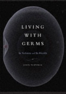 Обложка книги  - Living with Germs In sickness and in health