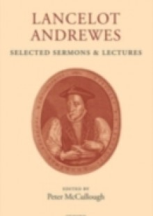 Обложка книги  - Lancelot Andrewes: Selected Sermons and Lectures