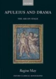 Обложка книги  - Apuleius and Drama: The Ass on Stage