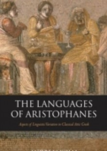 Обложка книги  - Languages of Aristophanes Aspects of Linguistic Variation in Classical Attic Greek