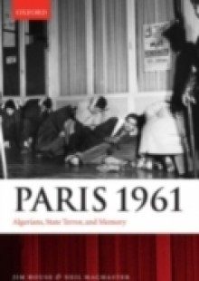 Обложка книги  - Paris 1961: Algerians, State Terror, and Memory