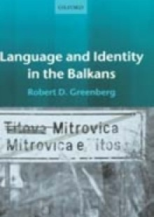 Обложка книги  - Language and Identity in the Balkans: Serbo-Croatian and Its Disintegration