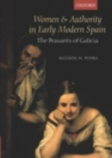 Обложка книги  - Women and Authority in Early Modern Spain: The Peasants of Galicia
