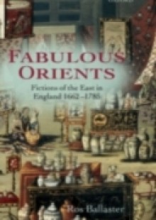 Обложка книги  - Fabulous Orients: Fictions of the East in England 1662-1785