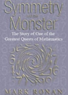 Обложка книги  - Symmetry and the Monster: One of the greatest quests of mathematics