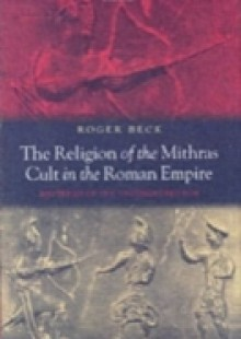 Обложка книги  - Religion of the Mithras Cult in the Roman Empire: Mysteries of the Unconquered Sun