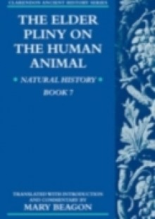 Обложка книги  - Elder Pliny on the Human Animal: Natural History Book 7
