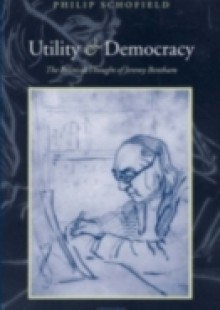 Обложка книги  - Utility and Democracy: The Political Thought of Jeremy Bentham