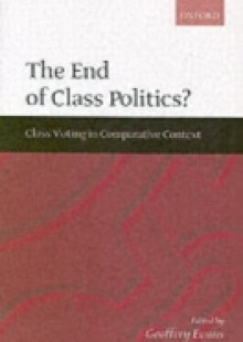 Обложка книги  - End of Class Politics?: Class Voting in Comparative Context