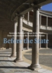 Обложка книги  - Before the State: Systemic Political Change in the West from the Greeks to the French Revolution