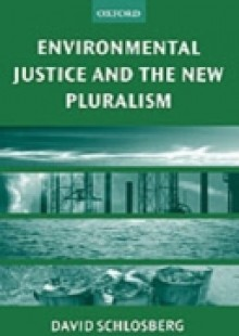Обложка книги  - Environmental Justice and the New Pluralism: The Challenge of Difference for Environmentalism