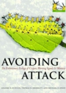 Обложка книги  - Avoiding Attack: The Evolutionary Ecology of Crypsis, Warning Signals and Mimicry