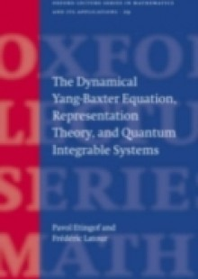Обложка книги  - Dynamical Yang-Baxter Equation, Representation Theory, and Quantum Integrable Systems