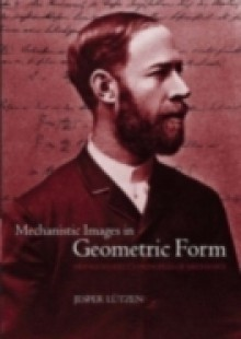 Обложка книги  - Mechanistic Images in Geometric Form: Heinrich Hertz's 'Principles of Mechanics'