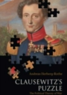 Обложка книги  - Clausewitz's Puzzle: The Political Theory of War