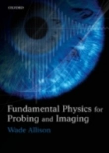 Обложка книги  - Fundamental Physics for Probing and Imaging