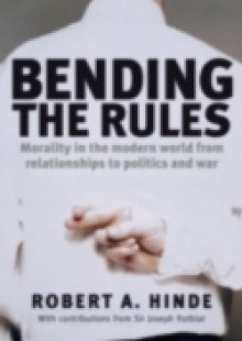 Обложка книги  - Bending the Rules The Flexibility of Absolutes in Modern Life