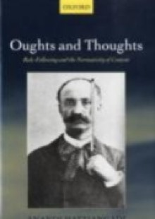 Обложка книги  - Oughts and Thoughts: Rule-Following and the Normativity of Content
