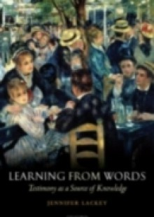 Обложка книги  - Learning from Words: Testimony as a Source of Knowledge