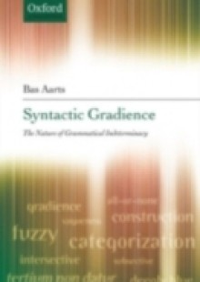 Обложка книги  - Syntactic Gradience: The Nature of Grammatical Indeterminacy