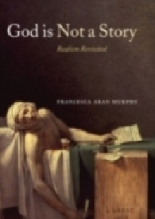 Обложка книги  - God Is Not a Story: Realism Revisited