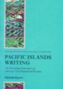 Обложка книги  - Pacific Islands Writing: The Postcolonial Literatures of Aotearoa/New Zealand and Oceania