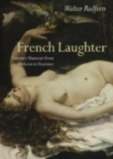 Обложка книги  - French Laughter: Literary Humour from Diderot to Tournier