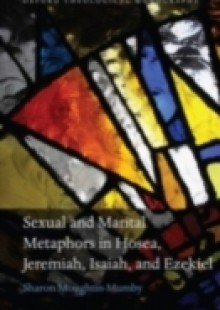 Обложка книги  - Sexual and Marital Metaphors in Hosea, Jeremiah, Isaiah, and Ezekiel