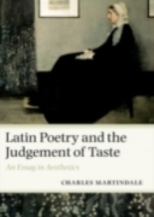 Обложка книги  - Latin Poetry and the Judgement of Taste: An Essay in Aesthetics