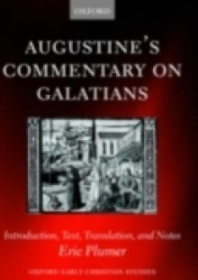 Обложка книги  - Augustine's Commentary on Galatians: Introduction, Text, Translation, and Notes