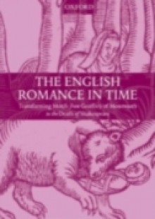 Обложка книги  - English Romance in Time: Transforming Motifs from Geoffrey of Monmouth to the Death of Shakespeare
