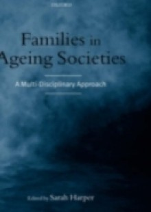 Обложка книги  - Families in Ageing Societies: A Multi-Disciplinary Approach