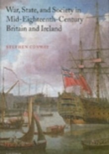 Обложка книги  - War, State, and Society in Mid-Eighteenth-Century Britain and Ireland