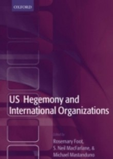Обложка книги  - US Hegemony and International Organizations: The United States and Multilateral Institutions