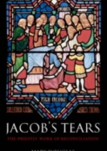 Обложка книги  - Jacob's Tears: The Priestly Work of Reconciliation