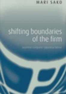 Обложка книги  - Shifting Boundaries of the Firm: Japanese Company – Japanese Labour