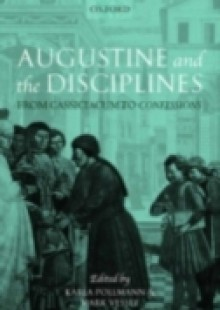 Обложка книги  - Augustine and the Disciplines: From Cassiciacum to Confessions