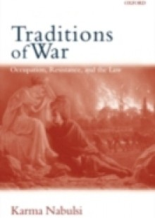 Обложка книги  - Traditions of War: Occupation, Resistance, and the Law
