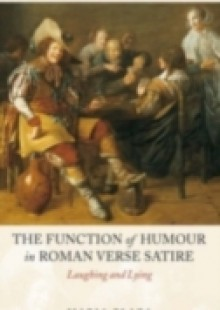 Обложка книги  - Function of Humour in Roman Verse Satire: Laughing and Lying