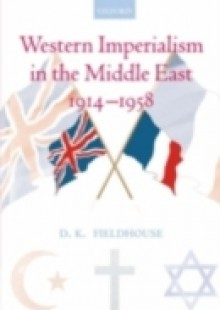 Обложка книги  - Western Imperialism in the Middle East 1914-1958