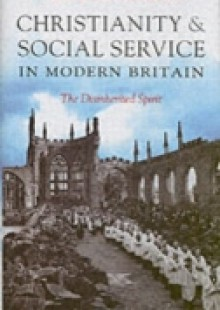 Обложка книги  - Christianity and Social Service in Modern Britain: The Disinherited Spirit
